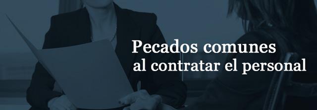 pecados-comunes-al-contratar-personal-de-nuestra-empresa