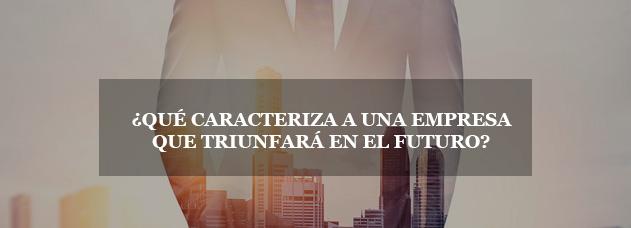 Qué-caracteriza-a-una-empresa-que-triunfará-en-el-futuro
